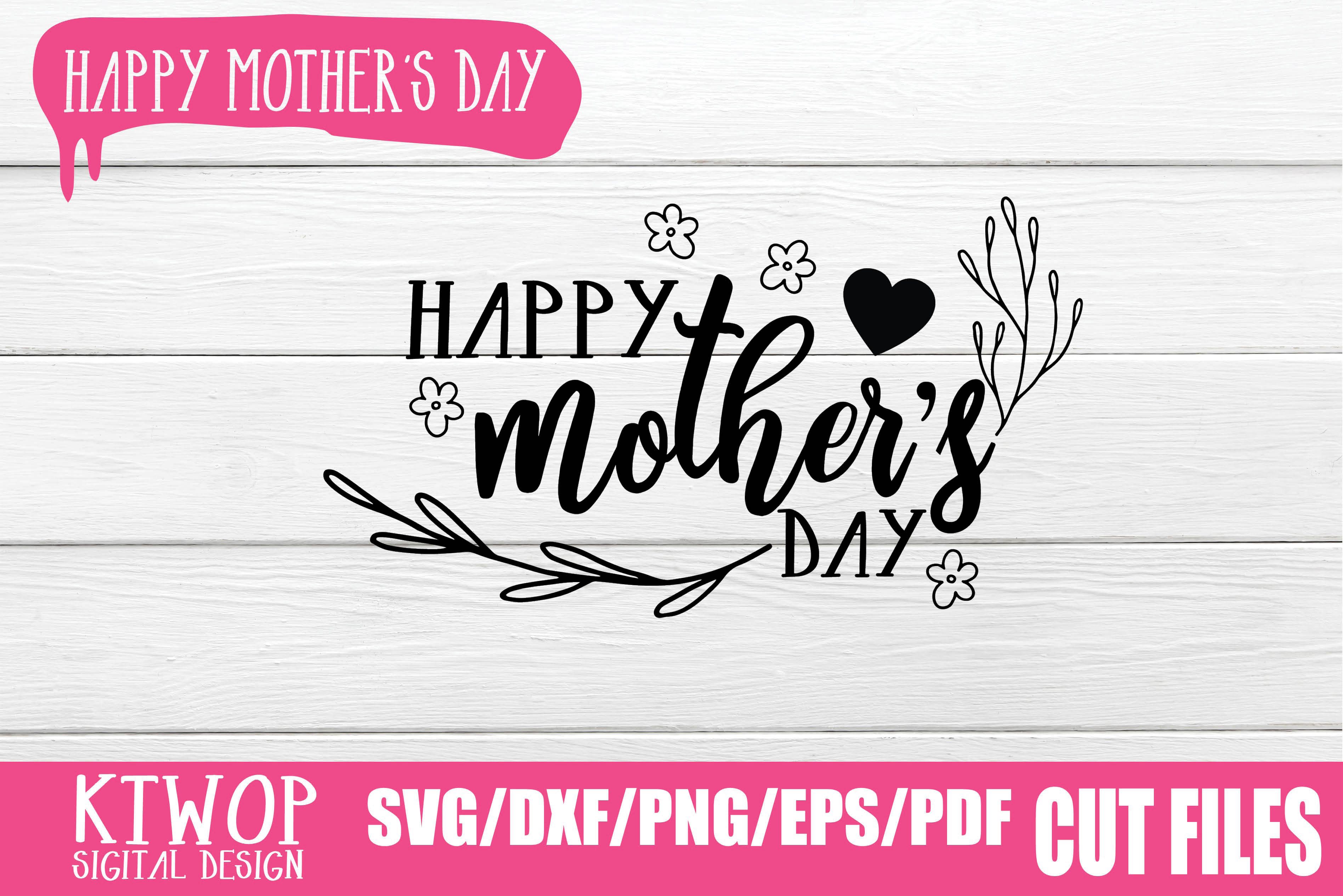Download Free Happy Mother S Day Graphic By Ktwop Creative Fabrica for Cricut Explore, Silhouette and other cutting machines.