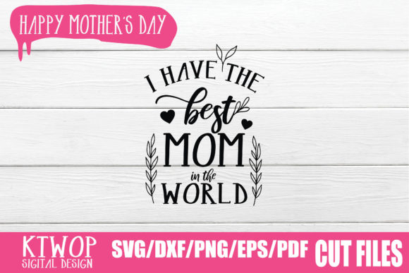 Print on Demand: I Have the Best Mom in the World Graphic Crafts By KtwoP