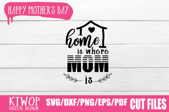 Print on Demand: Home is Where Mom is Graphic Crafts By KtwoP