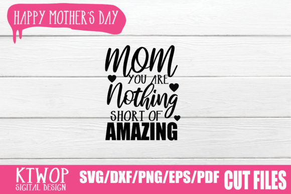 Print on Demand: Mom, You Are Nothing Short of Amazing Graphic Crafts By KtwoP