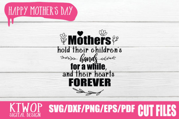 Print on Demand: Mother's Day  Mothers Hold Their Children Hands for a While, and Their Heart Forever Graphic Crafts By KtwoP