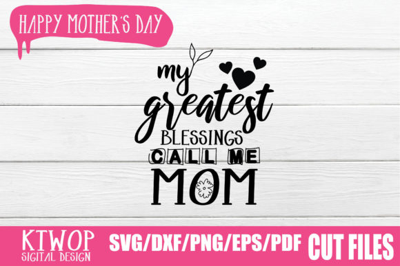 Print on Demand: My Greatest Blessings Call Me Mom Graphic Crafts By KtwoP