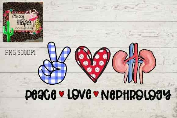 Print on Demand: Nephrology Peace Heart Love Dye Sublimation Graphic Illustrations By Crazy Heifer Design Shoppe
