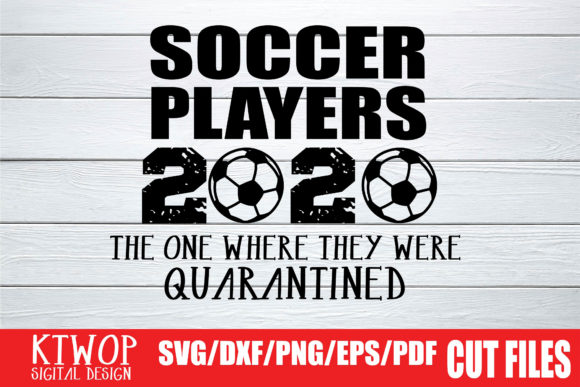 Download Free Soccer Player Quarantine 2020 Graphic By Ktwop Creative Fabrica for Cricut Explore, Silhouette and other cutting machines.