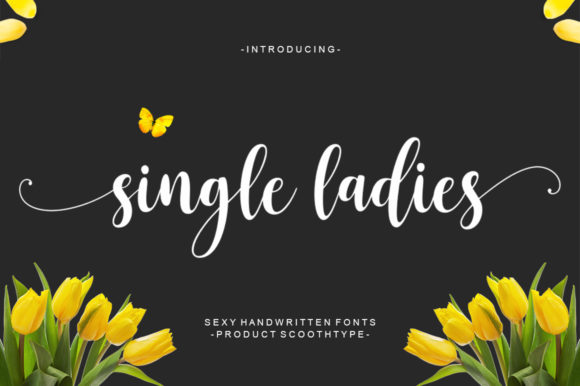 Print on Demand: Single Ladies Script & Handwritten Font By scoothtype