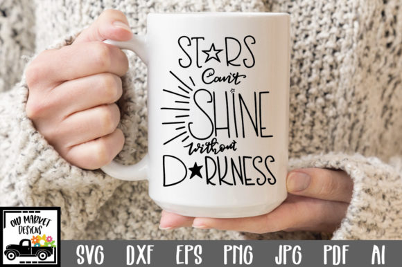 Print on Demand: Stars Can't Shine Without Darkness Graphic Crafts By oldmarketdesigns