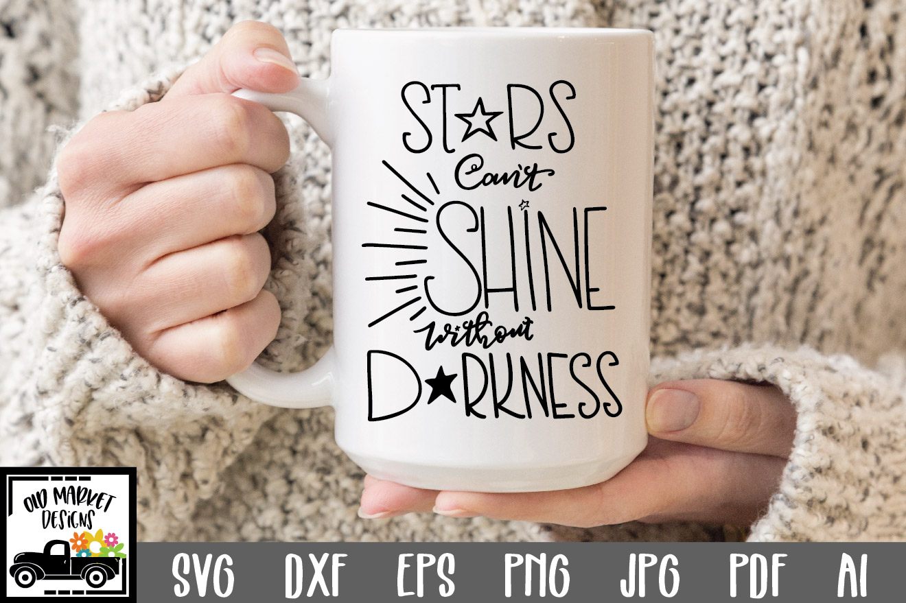 Stars Can't Shine Without Darkness SVG File
