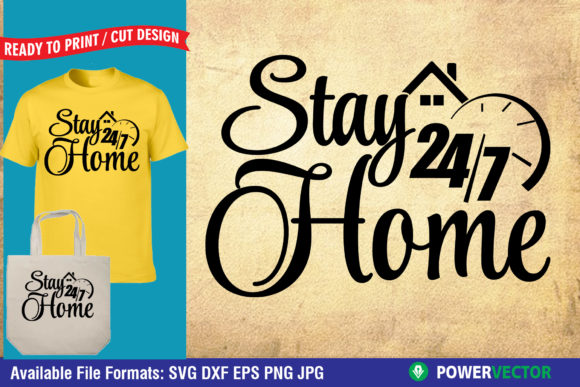Download Free Stay Home 24 7 Graphic By Powervector Creative Fabrica for Cricut Explore, Silhouette and other cutting machines.