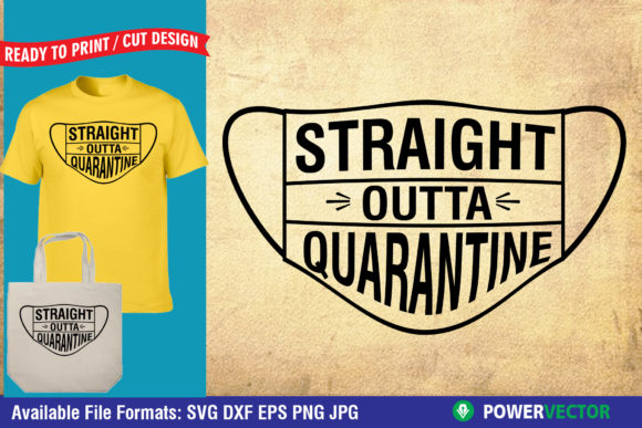 Download Free Straight Outta Quarantine Graphic By Powervector Creative Fabrica for Cricut Explore, Silhouette and other cutting machines.