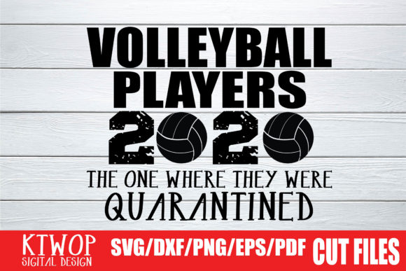 Download Free Volleyball Quarantine 2020 Graphic By Ktwop Creative Fabrica for Cricut Explore, Silhouette and other cutting machines.