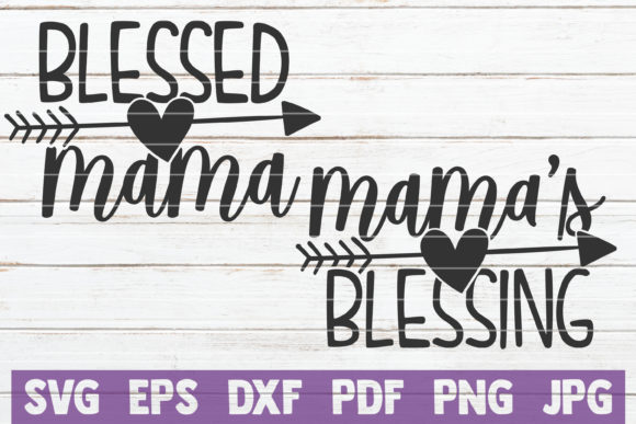 Download Free Blessed Mama Mama S Blessing Graphic By Mintymarshmallows for Cricut Explore, Silhouette and other cutting machines.