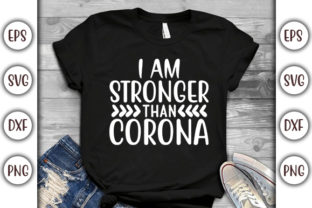 Print on Demand: Corona Virus Design, I Am Stronger Than Graphic Print Templates By GraphicsBooth