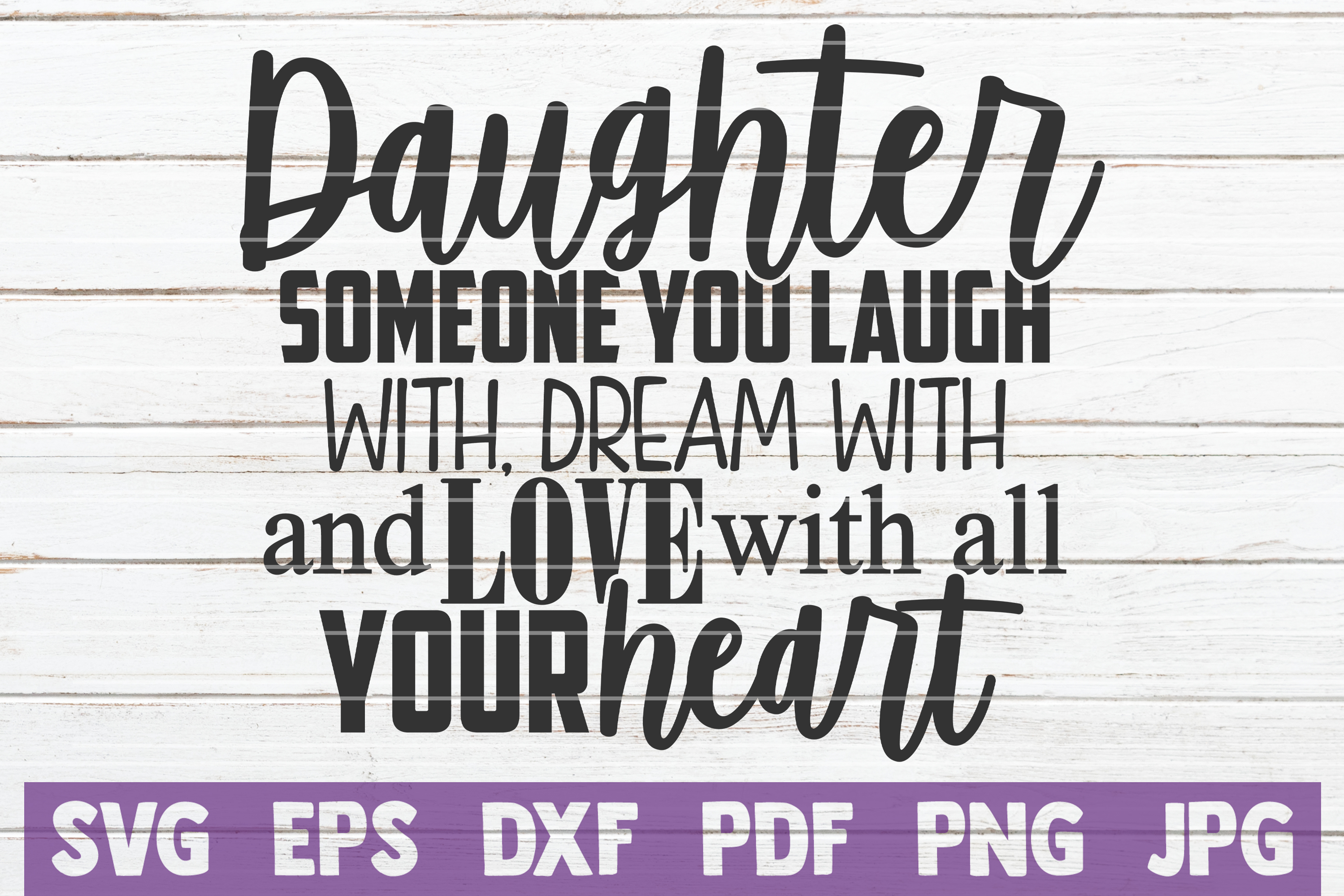 Download Free Daughter Someone You Laugh Dream Love Graphic By for Cricut Explore, Silhouette and other cutting machines.