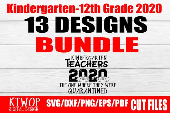Download Free Kindergarten 12th Grade 2020 Graphic By Ktwop Creative Fabrica for Cricut Explore, Silhouette and other cutting machines.