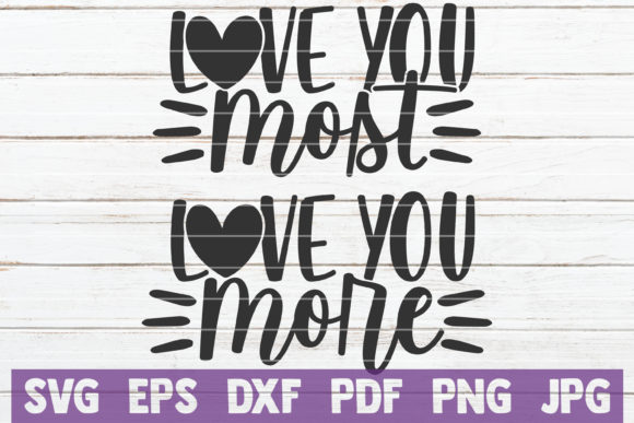 Download Free Love You Most Love You More Graphic By Mintymarshmallows for Cricut Explore, Silhouette and other cutting machines.