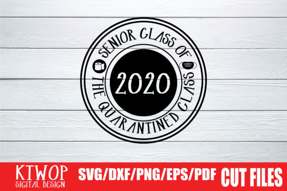Download Free Senior Class Quarantine 2020 Graphic By Ktwop Creative Fabrica for Cricut Explore, Silhouette and other cutting machines.
