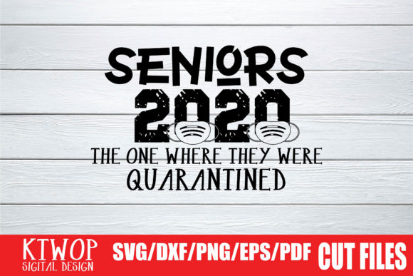 Download Free Seniors 2020 The One Where They Were Quarantined Graphic By SVG Cut Files