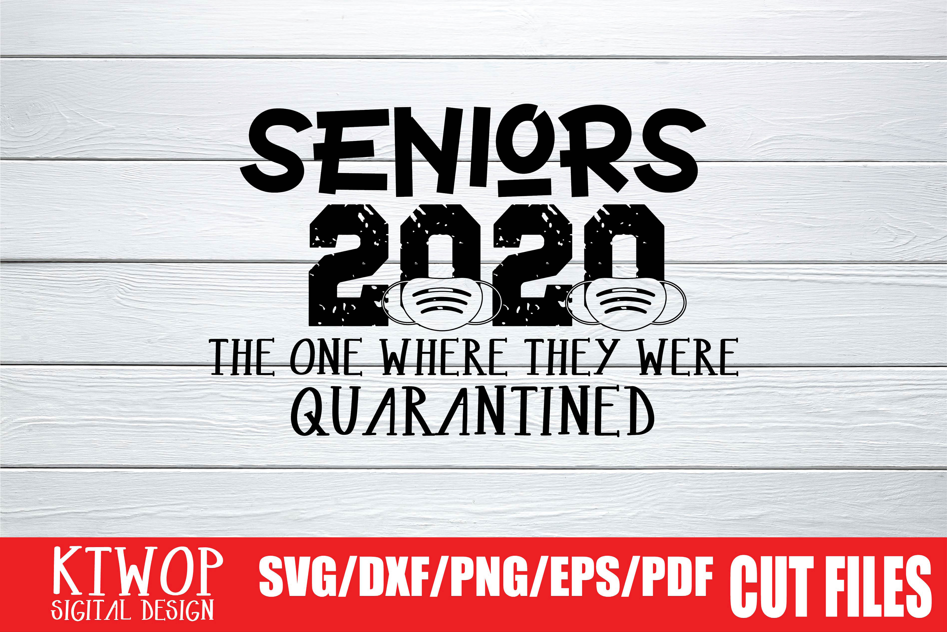 Download Free Seniors 2020 The One Where They Were Quarantined Graphic By for Cricut Explore, Silhouette and other cutting machines.