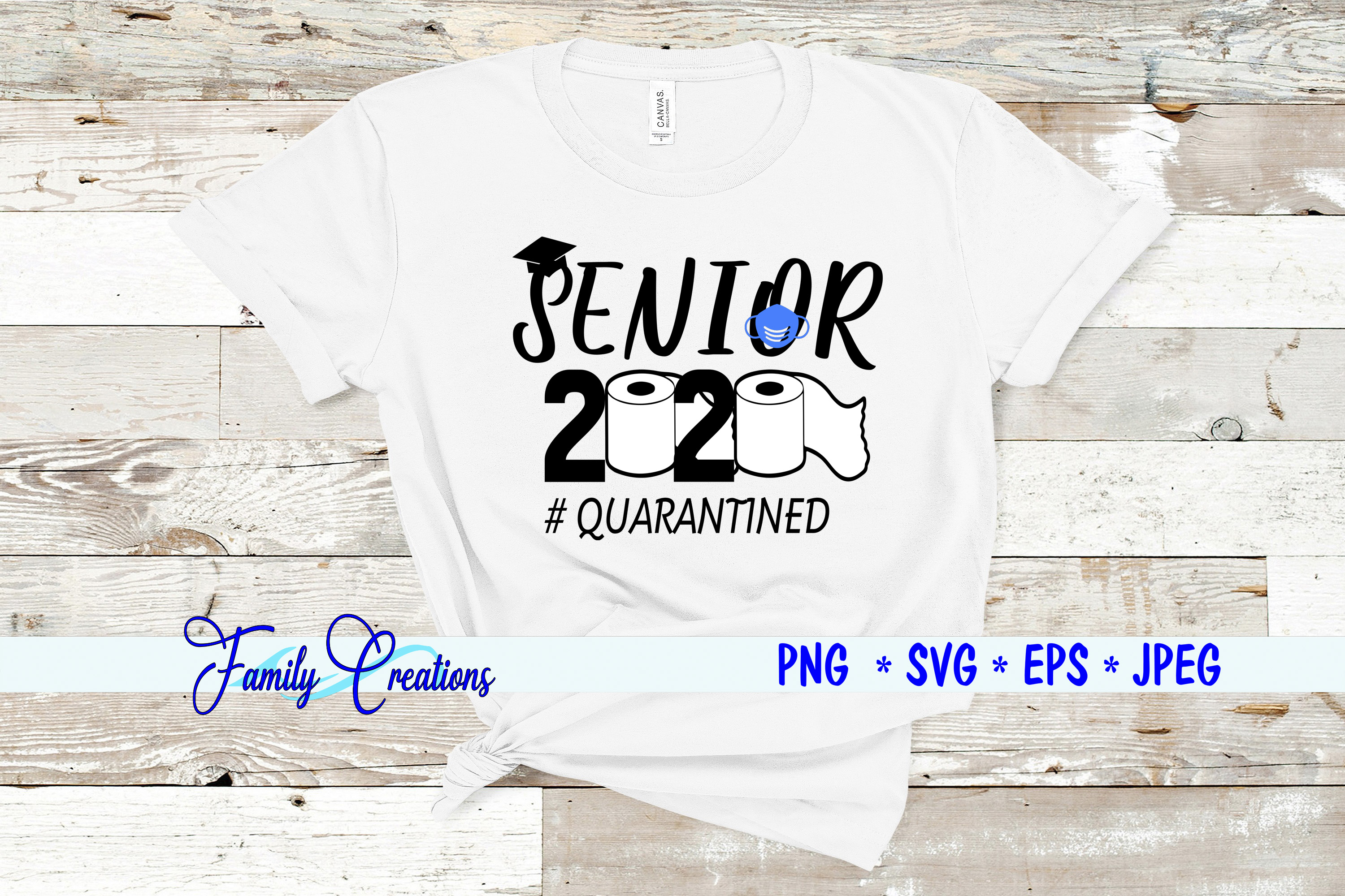 Download Free Senior Year 2020 Quarantined Graphic By Family Creations for Cricut Explore, Silhouette and other cutting machines.
