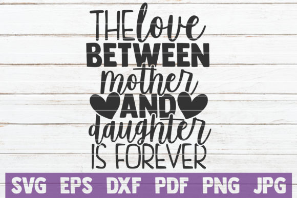 Download Free The Love Between Mother And Daughter Graphic By for Cricut Explore, Silhouette and other cutting machines.