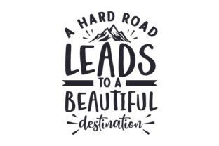 A Hard Road Leads to a Beautiful Destination Camping Craft Cut File By Creative Fabrica Crafts
