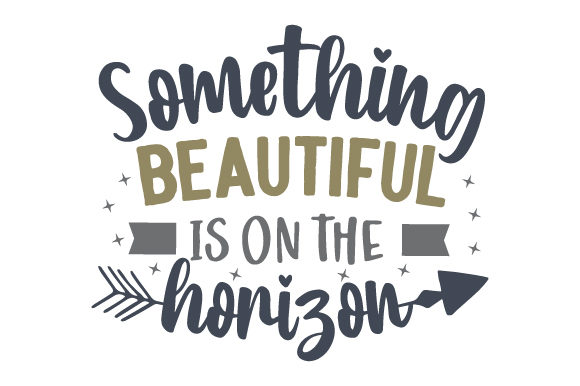 Download Free Something Beautiful Is On The Horizon Svg Cut File By Creative for Cricut Explore, Silhouette and other cutting machines.
