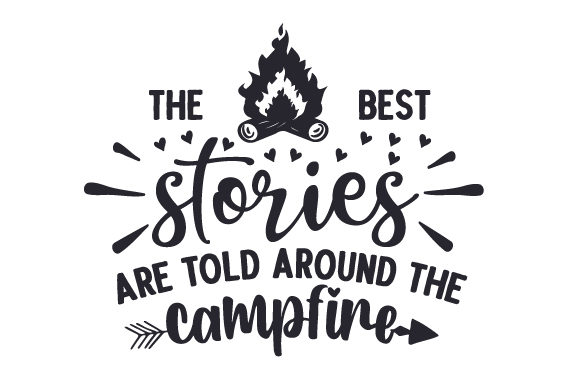The Best Stories Are Told Around the Campfire Cut File Download