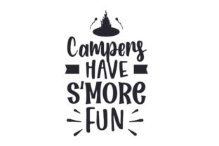 Campers Have S'more Fun Camping Craft Cut File By Creative Fabrica Crafts