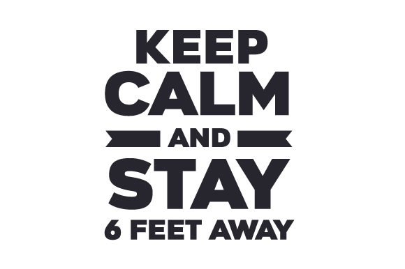 Download Free Keep Calm And Stay 6 Feet Away Svg Cut File By Creative Fabrica for Cricut Explore, Silhouette and other cutting machines.