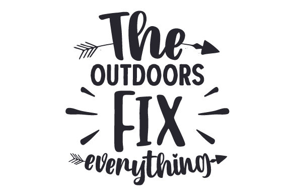 The Outdoors Fix Everything Camping Craft Cut File By Creative Fabrica Crafts