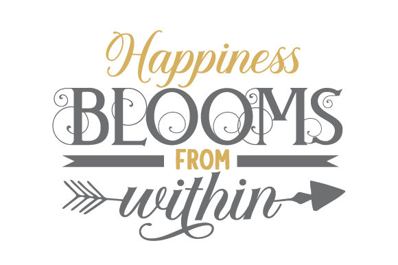 Happiness Blooms from Within Frühling Plotterdatei von Creative Fabrica Crafts
