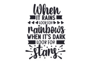 When It Rains, Look for Rainbows. when It's Dark, Look for Stars Primavera Archivo de Corte Craft Por Creative Fabrica Crafts