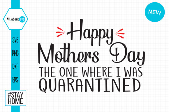 Download Free Happy Mothers Day Quarantined Graphic By All About Svg SVG Cut Files
