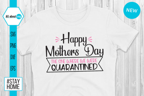 Download Free Happy Quarantined Mothers Day Graphic By All About Svg for Cricut Explore, Silhouette and other cutting machines.