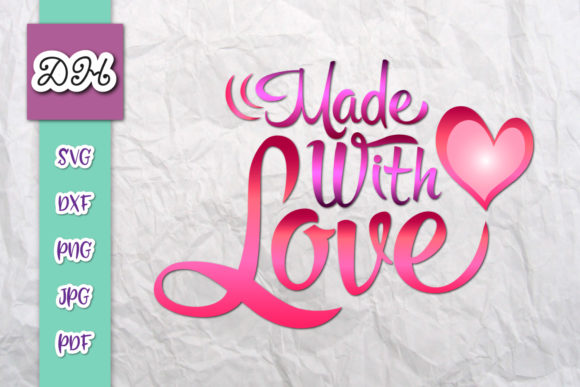 MAde with Love Inspirational Print & Cut SVG Cut Files