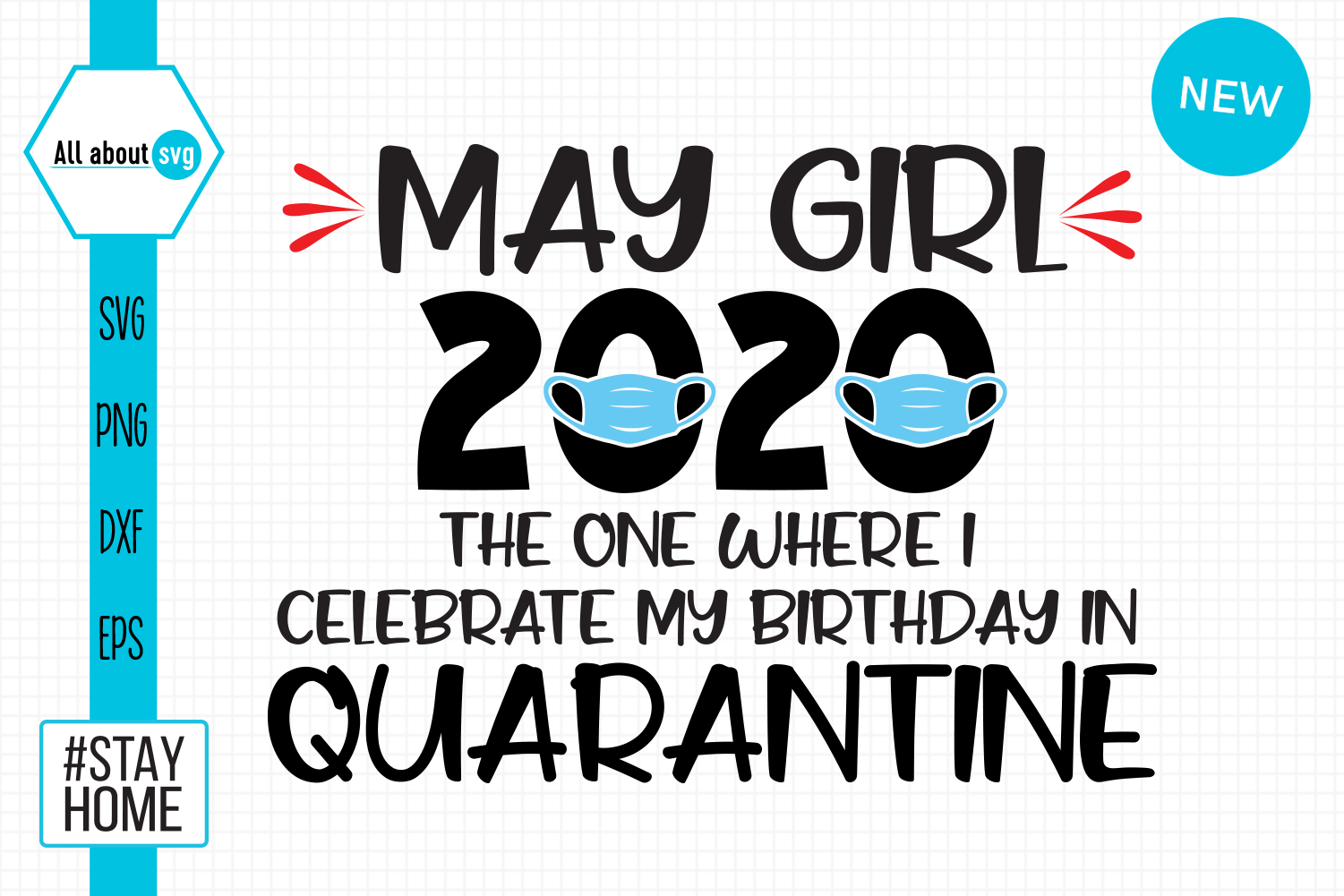 Download Free May Girl 2020 Quarantine Graphic By All About Svg Creative Fabrica for Cricut Explore, Silhouette and other cutting machines.