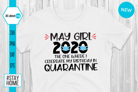 Download Free May Girl 2020 Quarantine Graphic By All About Svg Creative Fabrica SVG Cut Files