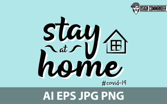Download Free Stay At Home Design Vector Graphic By Designcommander62 for Cricut Explore, Silhouette and other cutting machines.