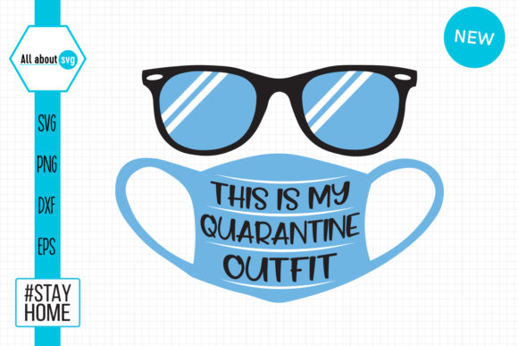 This is My Quarantine Outfit SVG Cut Files