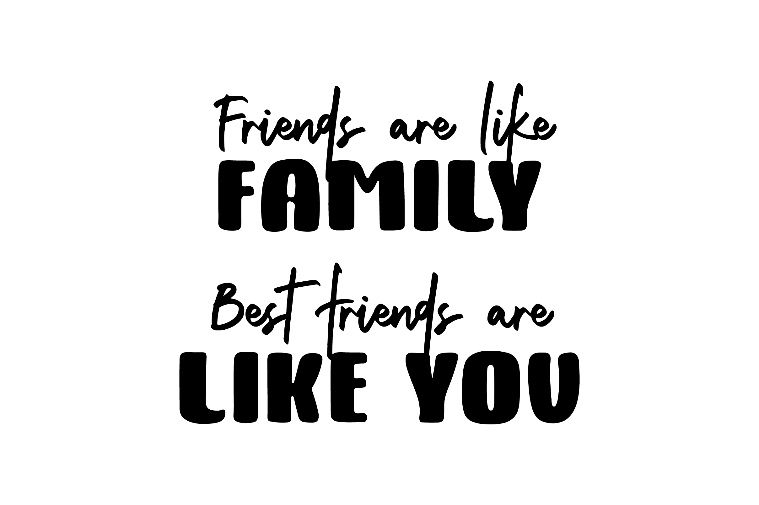 Friends Are Like Family Best Friends Are Like You Svg Cut File
