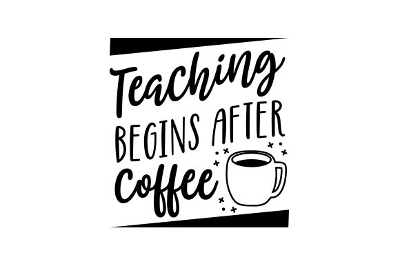 Download Free Teaching Begins After Coffee Svg Cut File By Creative Fabrica for Cricut Explore, Silhouette and other cutting machines.