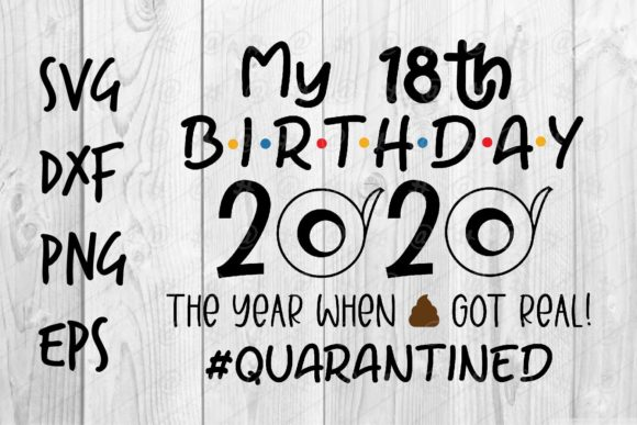 Download Free 18th Birthday 2020 Quarantined Graphic By Spoonyprint Creative SVG Cut Files