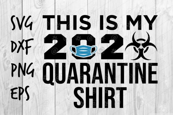 Download Free 2020 Quarantine Shirt Graphic By Spoonyprint Creative Fabrica for Cricut Explore, Silhouette and other cutting machines.