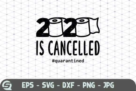 2020 is Cancelled Toilet Paper 2020 Graphic Crafts By Crafty Files