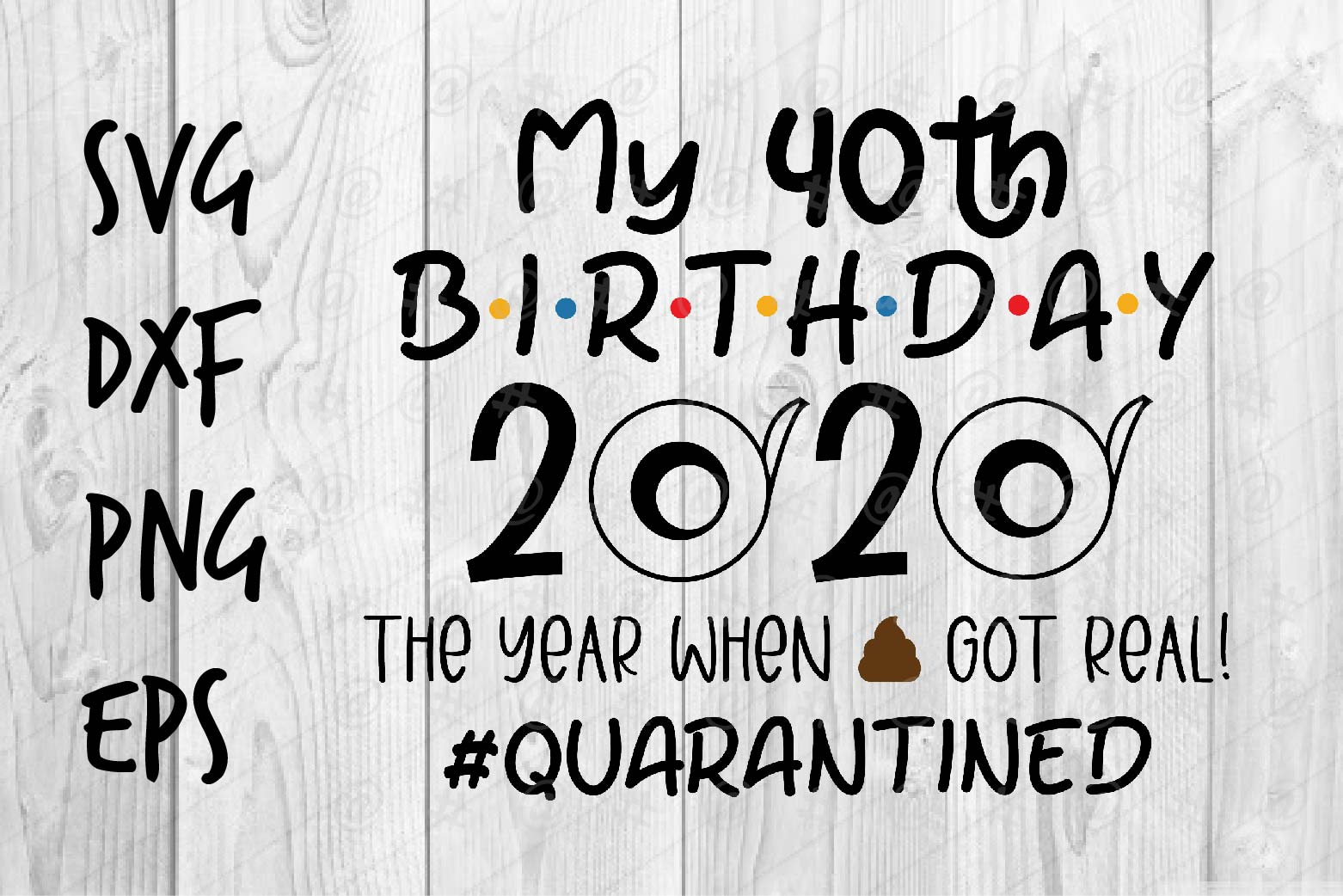 Download Free 40th Birthday 2020 Quarantined Graphic By Spoonyprint Creative for Cricut Explore, Silhouette and other cutting machines.