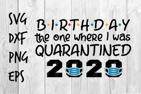 Download Free Birthday Quarantined 2020 Graphic By Spoonyprint Creative Fabrica for Cricut Explore, Silhouette and other cutting machines.