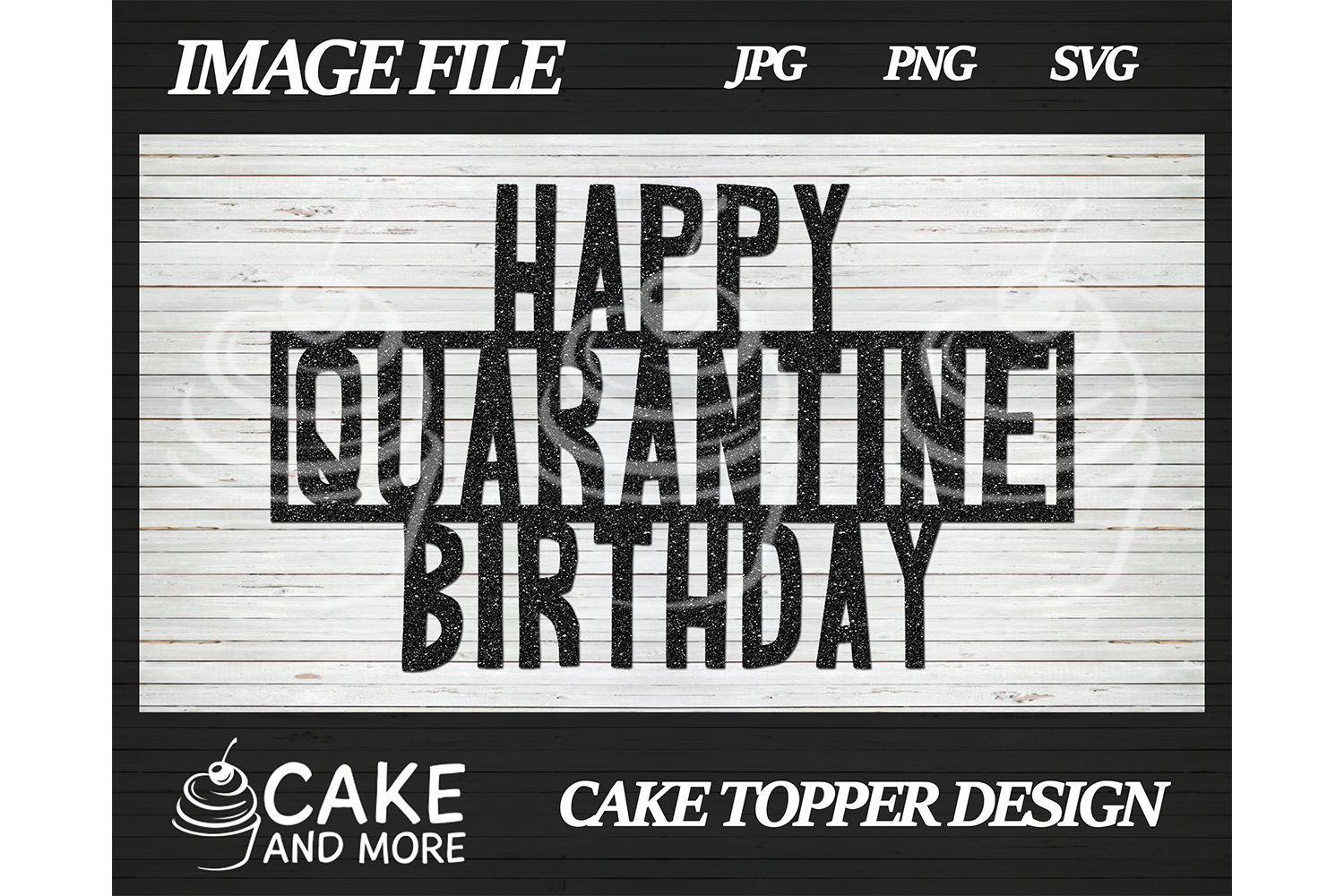 Download Free Happy Quarantine Birthday Cake Topper Graphic By Lookitzcake for Cricut Explore, Silhouette and other cutting machines.