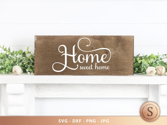 Download Free Home Sweet Home Graphic By Serendipity Designs Creative Fabrica SVG Cut Files