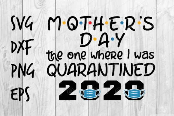 Download Free Mother S Day Quarantined 2020 Graphic By Spoonyprint Creative for Cricut Explore, Silhouette and other cutting machines.