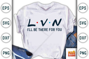 Download Free Nurse Design Lvn I Will Be There For Graphic By Craftstudio SVG Cut Files